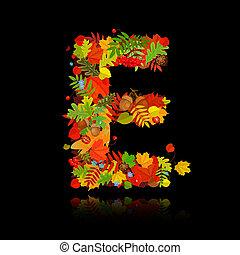 Beautiful autumn leaves. letter e