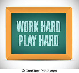 work hard, play hard message illustration