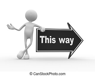 This way - 3d people - man, person and arrow with text This...
