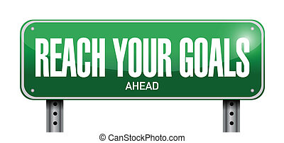 reach your goals ahead sign illustration design over a white...