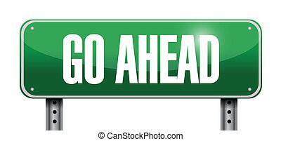 go ahead signpost illustration design over a white...