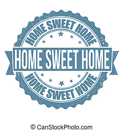 Home sweet home stamp - Home sweet home grunge rubber stamp...
