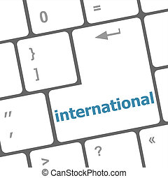 computer keyboard with word international, education concept