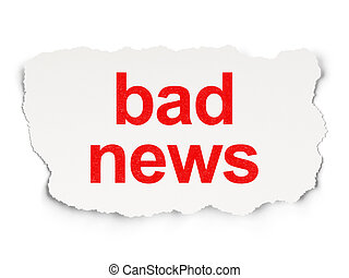 News concept: Bad News on Paper background - News concept:...