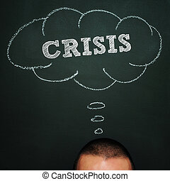 crisis - a man over a blackboard with a thought bubble drawn...