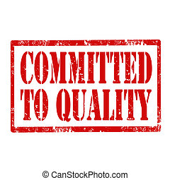 Committed To Quality-stamp - Grunge rubber stamp with text...