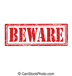 Beware-stamp - Grunge rubber stamp with text Beware,vector...