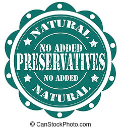 Preservatives-stamp - Grunge rubber stamp with text No Added...