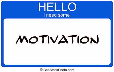 Hello I need Motivation