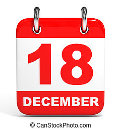 Calendar. 18 December. - Calendar on white background. 18...
