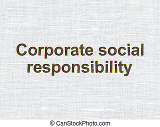 Business concept: Corporate Social Responsibility on fabric texture background