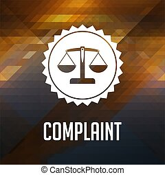 Complaint Concept on Triangle Background. - Complaint...