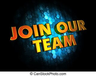 Join Our Team on Digital Background - Join Our Team Concept...