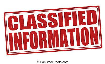 Classified information stamp - Classified information grunge...