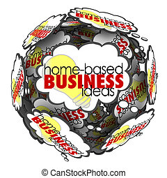 Home Based Business Thought Cloud Sphere Brainstorming Ideas...