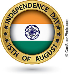 Indian Independence Day 15th of August gold label, vector...