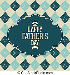 Happy Fathers Day - abstract Happy fathers day on a special...