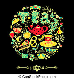 Vector illustration of circle made of sweets. Round shape made of candy, sweets, tea lettering and tea things. Vintage background. Bright summer outlines made from tea things. Let's tea!