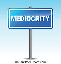 Vector mediocrity signpost - Vector illustration of blue...