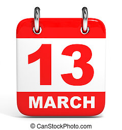 Calendar. 13 March. - Calendar on white background. 13...