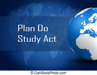 Plan Do Study Act concept with globe on blue world map...