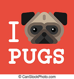 I love pugs Cute fashion Hipster pug dog pet, vector eps10...