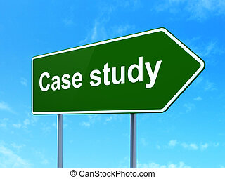 Education concept: Case Study on road sign background -...