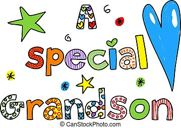 a special grandson - Decorative A Special Grandson text...