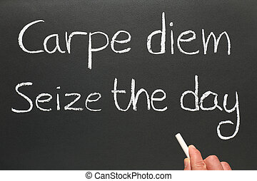 Carpe diem, Latin for seize the day - Carpe diem, Latin for...