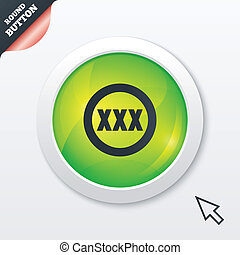 XXX sign icon Adults only content symbol Green shiny button...