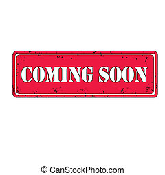 Coming soon - Grunge red rubber stamp coming soon , vector...