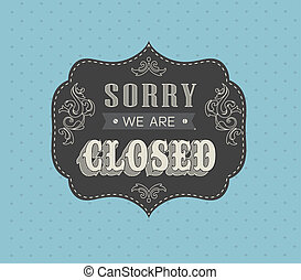 Closed Vintage retro signs ?an be used for invitation,...