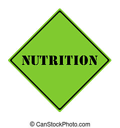 Nutrition Sign - A yellow and black diamond shaped road sign...