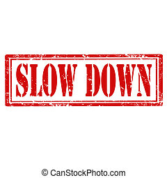Slow Down-stamp - Grunge rubber stamp with text Slow...