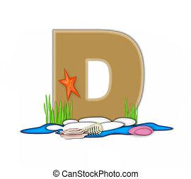Alphabet Sea Shore D - The letter D, in the alphabet set...