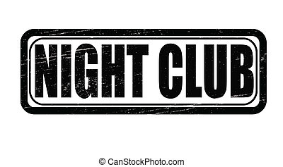 Night club - Stamp with text night club inside, vector...