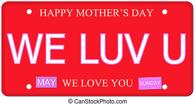 We Luv U Mother's Day Plate - We Luv U written on an...