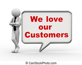 3d businessman with speech bubble - love customers - 3d...