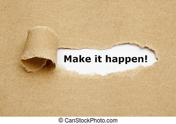 Make it happen Torn Paper - Make it happen appearing behind...