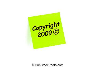 Copyright 2009 Note - Copyright 2009 on a sticky note