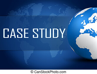 Case Study concept with globe on blue world map background