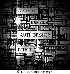 AUTHORSHIP. Word cloud illustration. Tag cloud concept...