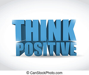 think positive sign illustration design over a white...