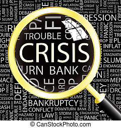 CRISIS. Word cloud concept illustration. Wordcloud collage.
