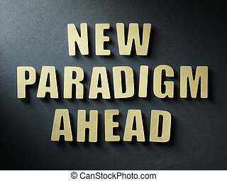 The word New Paradigm Ahead on paper background - The word...