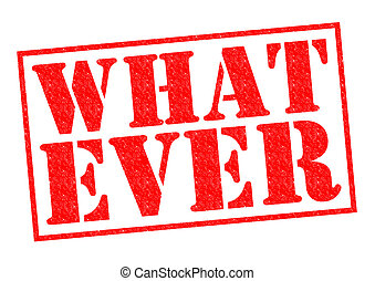 WHATEVER red Rubber Stamp over a white background.