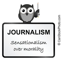 Journalism - Monochrome Journalism sensationalism sign...