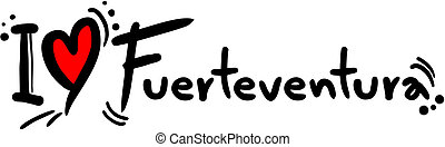 Fuerteventura love - Creative design of fuerteventura love