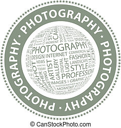 PHOTOGRAPHY. Word cloud illustration. Tag cloud concept...