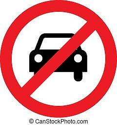 No car or no parking sign - No car or no parking street sign